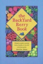 The Backyard Berry Book Stella Otto Hands On Guide To Growing In The Home Garden