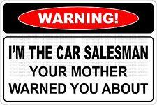"Metal Sign Warning I'm The Car Salesman 8"" x 12"" Aluminum NS 595"