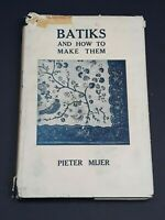 Batiks And How To Make Them By Pieter Mijer 1920 Illustrated With Dustjacket