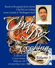 Chef Dez on Cooking: Volume 3 (Paperback or Softback)