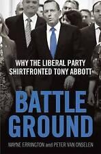 Battleground: Why the Liberal Party Shirtfronted Tony Abbott ' Errington, Wayne;