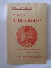 POUR LES FUTURES MAMANS 1925 DEVRAIGNE ILLUSTRE PUERICULTURE ELEMENTS