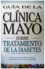 Guia de la Clinica Mayo Sobre Tratamiento de la Diabetes - Good - Collazo-Clavel