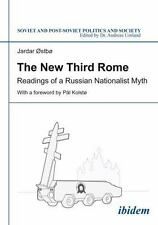 NEW - The New Third Rome: Readings of a Russian Nationalist Myth