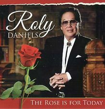 Roly Daniels - The Rose Is For Today CD New 2016