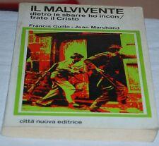 GUILLO MARCHAND - IL MALVIVENTE dietro le sbarre ho incontrato il cristo - 1979