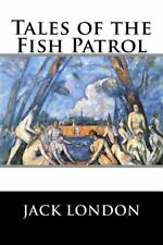 Tales of the Fish Patrol by Jack Jack London (2016, Paperback)