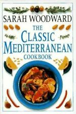 The Classic Mediterranean Cookbook by Sarah Woodward (1995, Hardcover) Very Nice