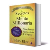 LIBRO LOS SECRETOS DE LA MENTE MILLONARIA T. HARV EKER