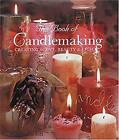 Book Of Candlemaking : Creating Scent, Beauty And Light Paperback