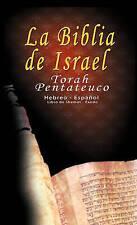 La Biblia de Israel: Torah Pentateuco: Hebreo - Español : Libro de Shemot - Éxod
