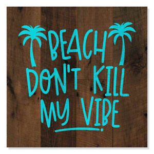 Beach Don't Kill My Vibe Rustic Looking Inspiration Blue Wood B3-12120061041