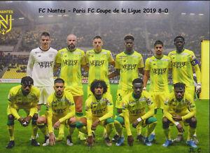 FOOTBALL CP EQUIPE  DU FC  NANTES COUPE DE LA LIGUE   2019