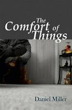 NEW - The Comfort of Things by Miller, Daniel