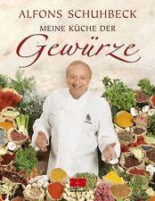 Meine Küche der Gewürze von Alfons Schuhbeck (2009, Gebundene Ausgabe)
