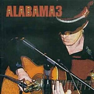 Alabama 3 - Last Train To Mashvi (NEW CD)
