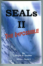 Roger D Grubbs SEALs II THE IMPOSSIBLE (2012 Tpb SIGNED) Navy SEAL, Trafficking