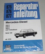 Reparaturanleitung Mercedes Benz W123 Diesel 200 240 300 D + Turbodiesel ab 1979