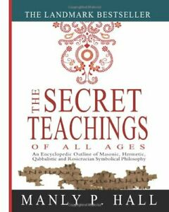 The Secret Teachings of All Ages: An Encyclopedic Outline o... by Hall, Manly P.
