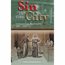 Sin in the City: Chicago and Revivalism, 1880-1920-ExLibrary