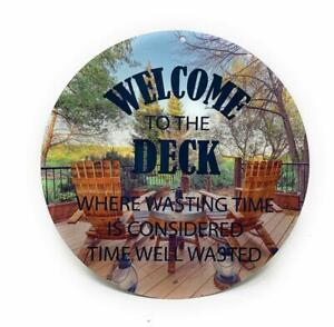 "WELCOME To The DECK Where Wasting Time Is Considered Time Well Wasted 8"" Sign"