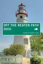 Off the Beaten Path: Ohio off the Beaten Path : A Guide to Unique Places by...