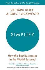 simplifier: How Le meilleur Entreprises in the World Succeed par Richard Koch
