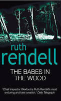 The Babes in the Wood: (A Wexford Case) by Ruth Rendell (Paperback) New Book