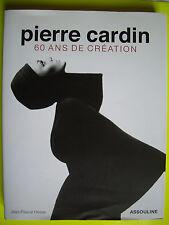 PIERRE CARDIN  60 ANS DE CRÉATION  . ASSOULINE