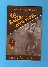►FERENCZI - MON ROMAN POLICIER N°22 - LA BELLE EVASION - LE FIGURANT - 1946
