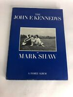 The John F Kennedys A Family Album Hard Back Book By Mark Shaw