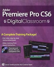 Adobe Premiere Pro CS6 116 by AGI Creative Team Staff and Jerron Smith (2012,...