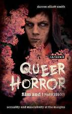 Queer Horror Film and Television: Sexuality and Masculinity at the Margins by...