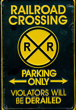 Railroad Crossing Parking Only Violators Derailed Metal Collector Sign Brand New