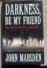 Darkness, be My Friend by John Marsden (Hardback, 1996)