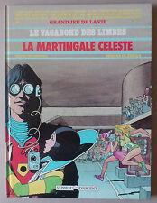 ***  LE VAGABOND DES LIMBES n°17. LA MARTINGALE CÉLESTE  ***  EO 1989 NEUF!