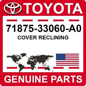 71875-33060-A0 Toyota OEM Genuine COVER RECLINING