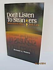 Don't Listen To Strangers: Sometimes They Tell Lies by Bernard A. Warren