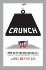 Crunch: Why Do I Feel So Squeezed? (And Other Unsolved Economic Mysteries), Jare