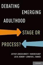 Debating Emerging Adulthood: Stage or Process?