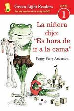 "Green Light Readers Level 1: La Niñera Dijo : ""Es Hora de Ir a la Cama"" by..."