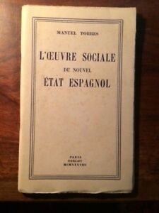 GUERRE D'ESPAGNE/Manuel TORRES/L'OEUVRE SOCIALE DU NOUVEL ETAT ESPAGNOL 1938 EO