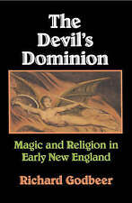 The Devil's Dominion : Magic and Religion in Early New England-ExLibrary