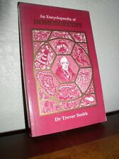 An Encyclopedia of Homoeopathy by Dr. Trevor Smith (1987, Paperback)