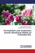 Formulation and Evaluation Mouth Dissolving Tablets of Tramadol Hcl (Paperback o