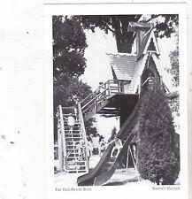 "*Postcard-""The Tree House Slide"" w/Christmas Tree @ Santa's Village (A19-2)"