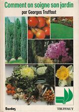 Livre comment on soigne son jardin Georges Truffaut book