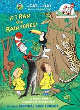 If I Ran the Rain Forest: All About Tropical Rain Forests (Cat in the Hats Lear