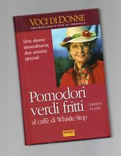 pomodori verdi fritti - fannie flagg - voci di donne - sottocosto 9 euro