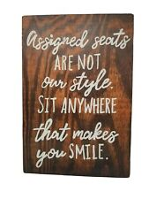 "Wedding Sign Rustic Wood ""Assigned Seats not our style..."" 11 x 16"